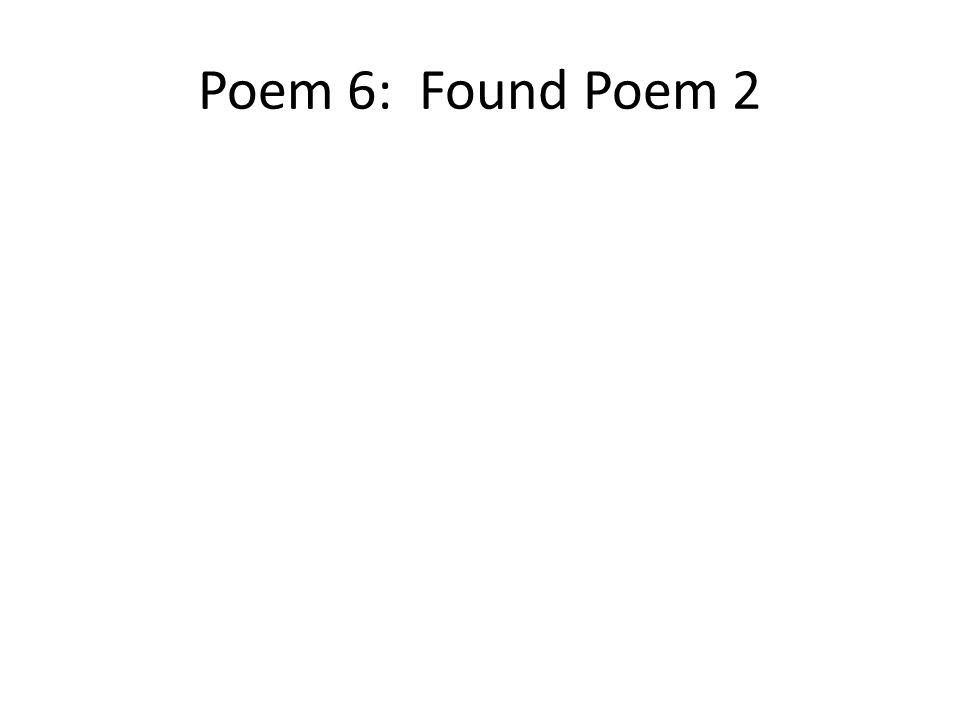 Poem 6: Found Poem 2