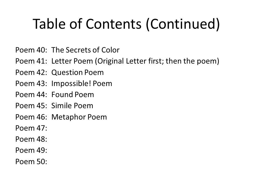 Table of Contents (Continued) Poem 40: The Secrets of Color Poem 41: Letter Poem (Original Letter first; then the poem) Poem 42: Question Poem Poem 43