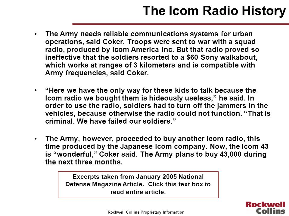 Rockwell Collins Proprietary Information The Icom Radio History The Army needs reliable communications systems for urban operations, said Coker. Troop