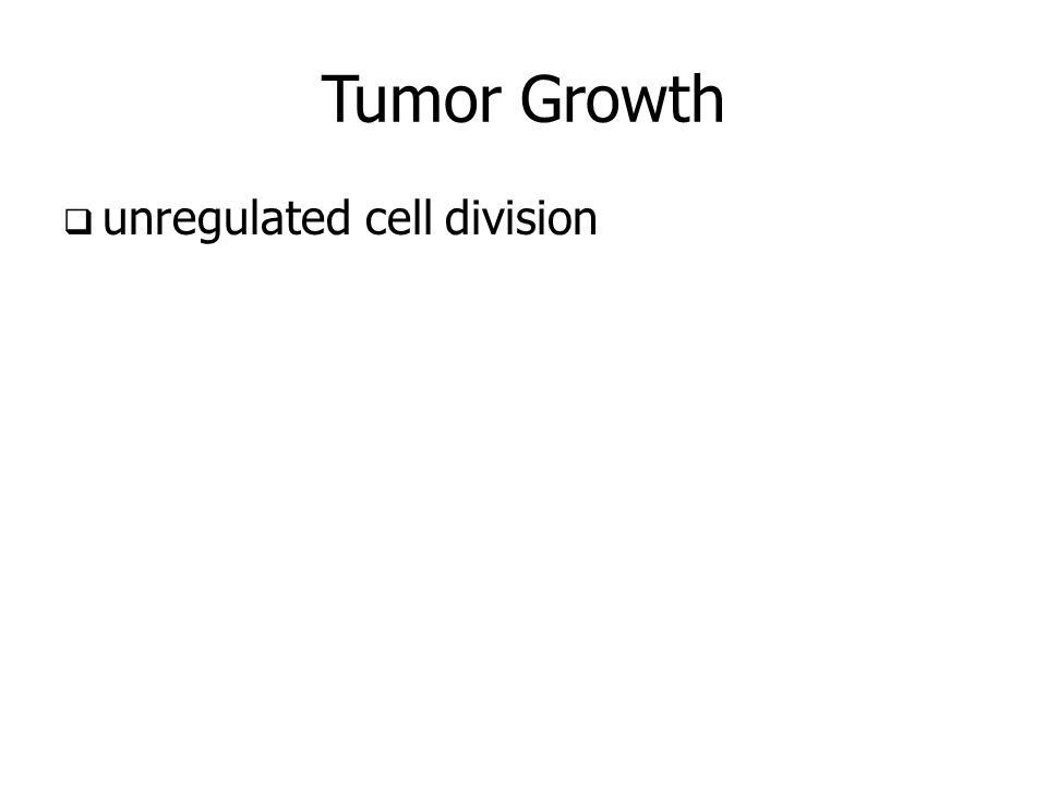 Tumor Growth unregulated cell division