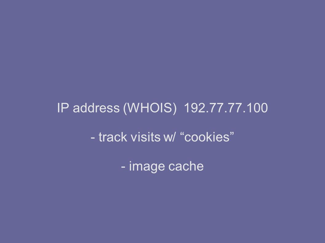 IP address (WHOIS) track visits w/ cookies - image cache