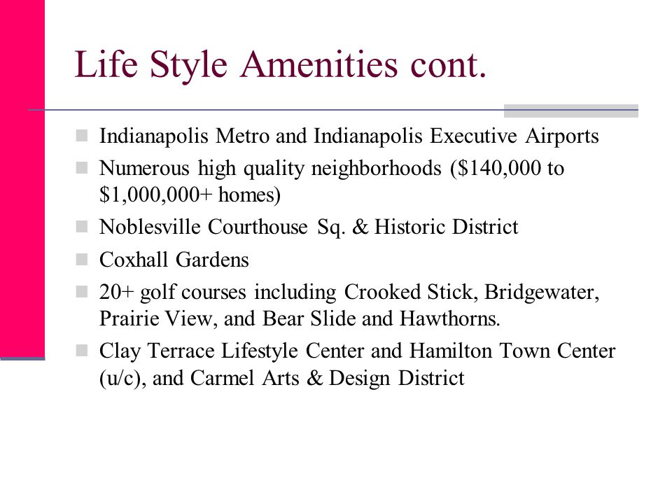 Life Style Amenities cont.