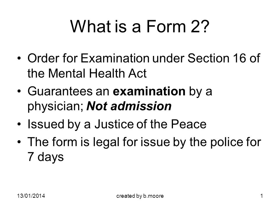 13/01/2014created by b.moore1 What is a Form 2.