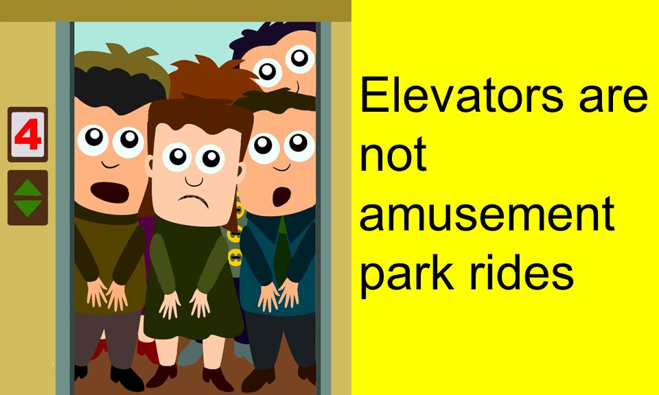 Elevators are not amusement park rides