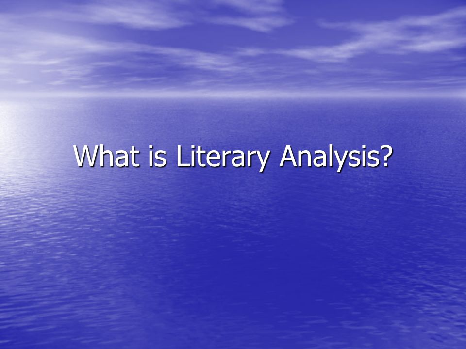 What is Literary Analysis?