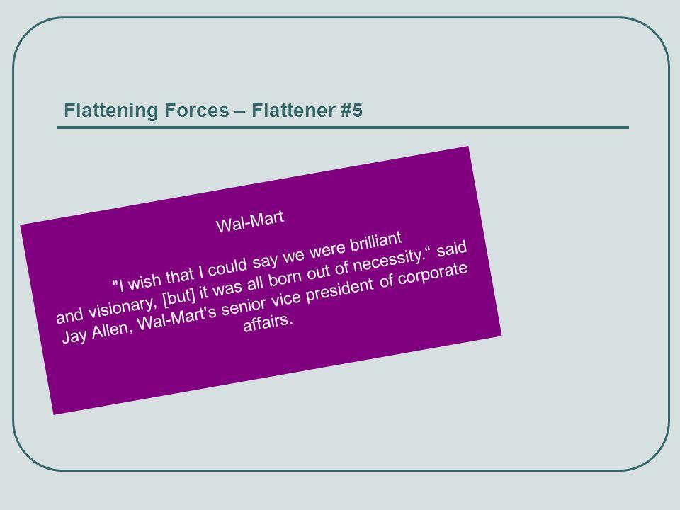 Flattening Forces – Flattener #5 Wal-Mart