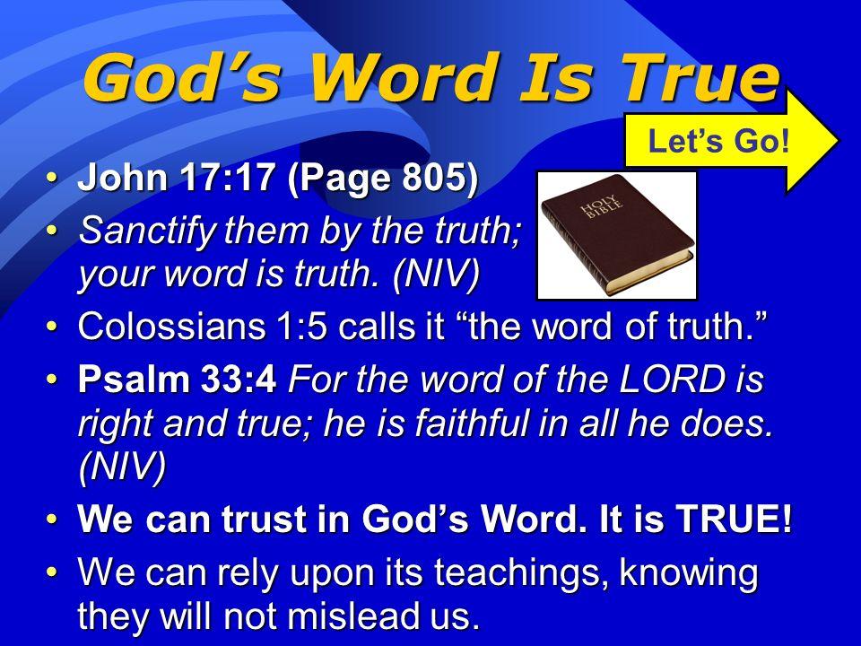 Gods Word Is... I. Gods Word is True. (John 17:17)I. Gods Word is True. (John 17:17) II. Gods Word is Comforting. (2 Corinthians 1:3-4)II. Gods Word i