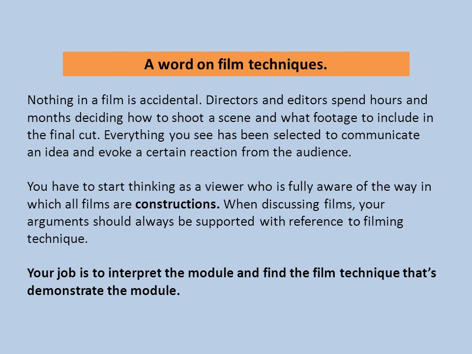 A word on film techniques. Nothing in a film is accidental. Directors and editors spend hours and months deciding how to shoot a scene and what footag