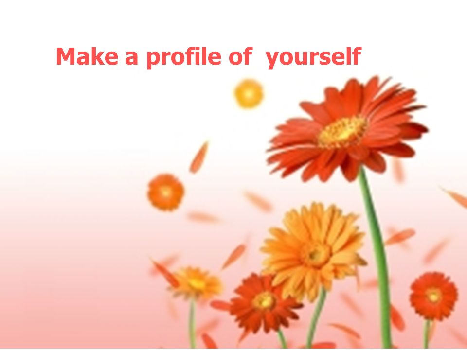 Make a profile of yourself
