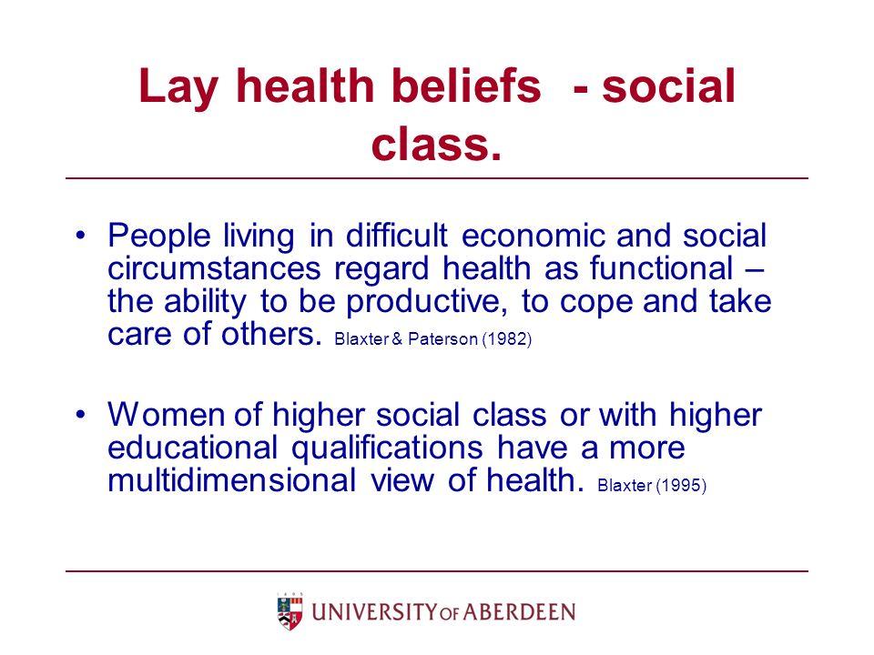 Lay health beliefs - social class.