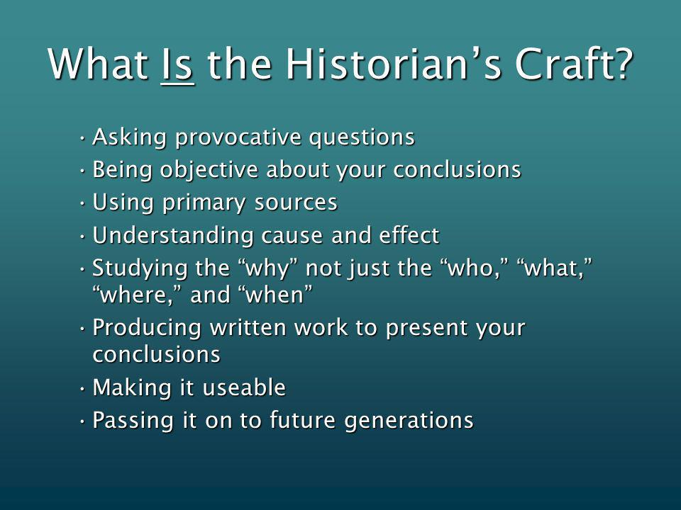What Is the Historians Craft.