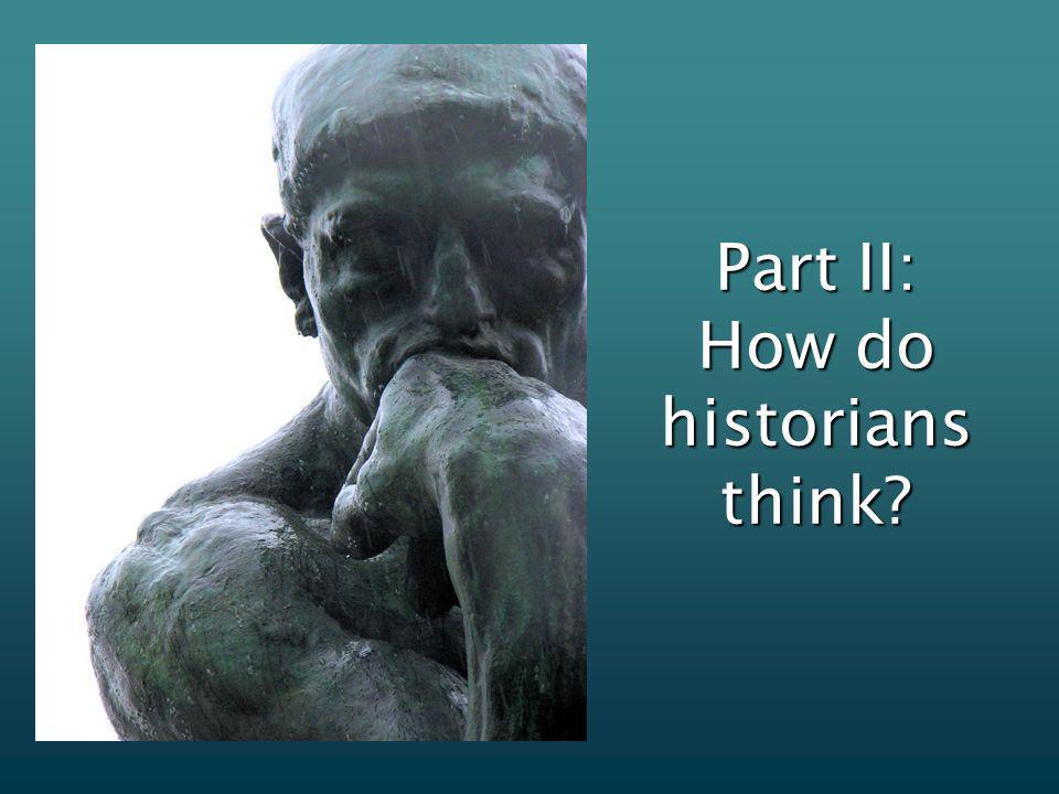 Part II: How do historians think?