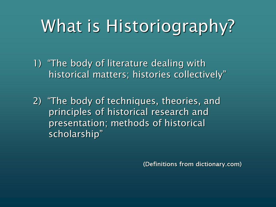 What is Historiography.
