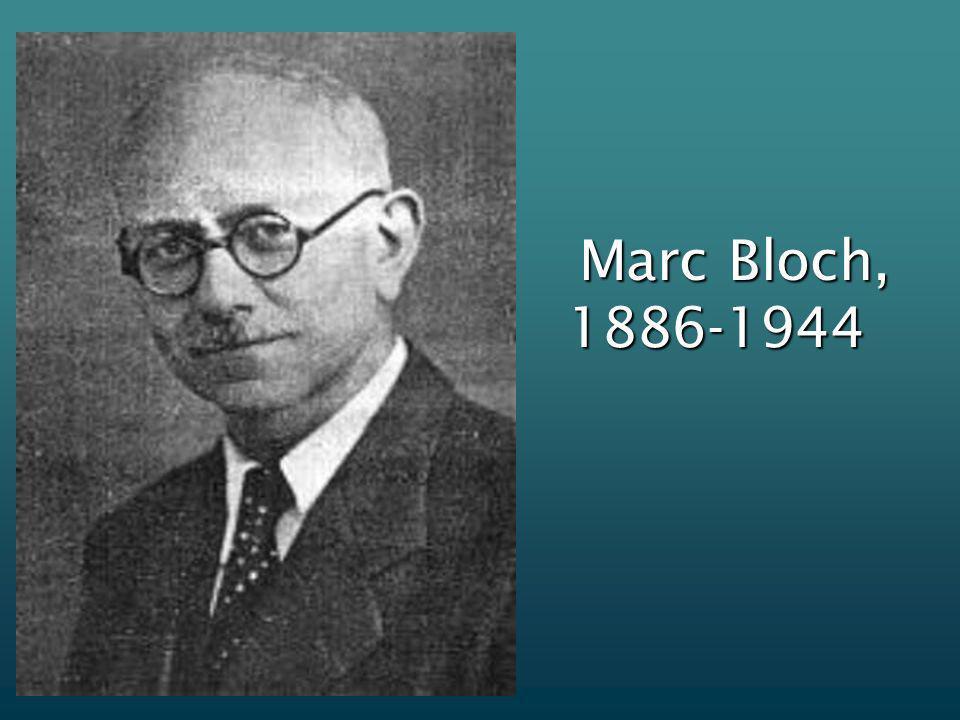Marc Bloch, 1886-1944 Marc Bloch, 1886-1944