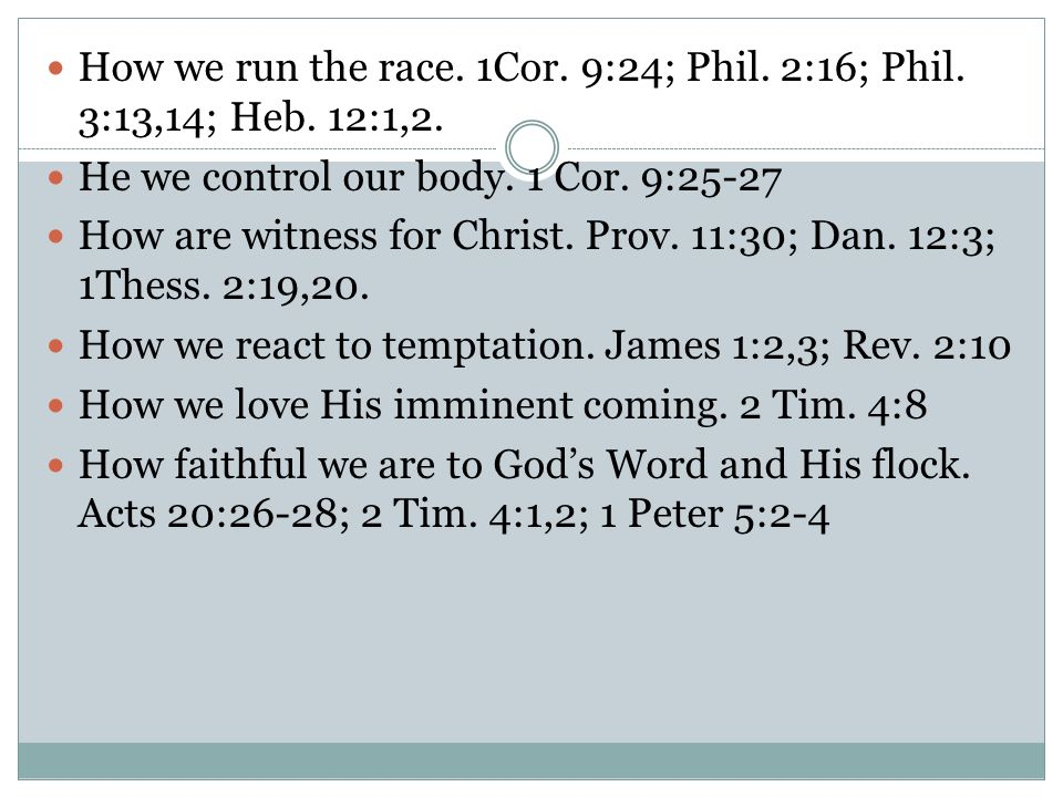 How we run the race. 1Cor. 9:24; Phil. 2:16; Phil.