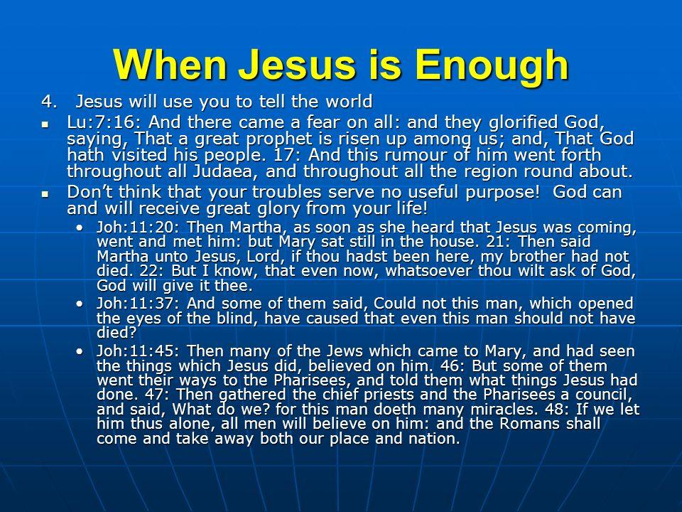 When Jesus is Enough 5.