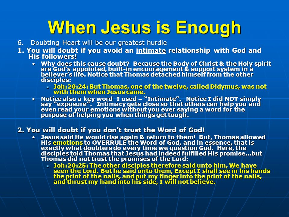 When Jesus is Enough 6. Doubting Heart will be our greatest hurdle 1.
