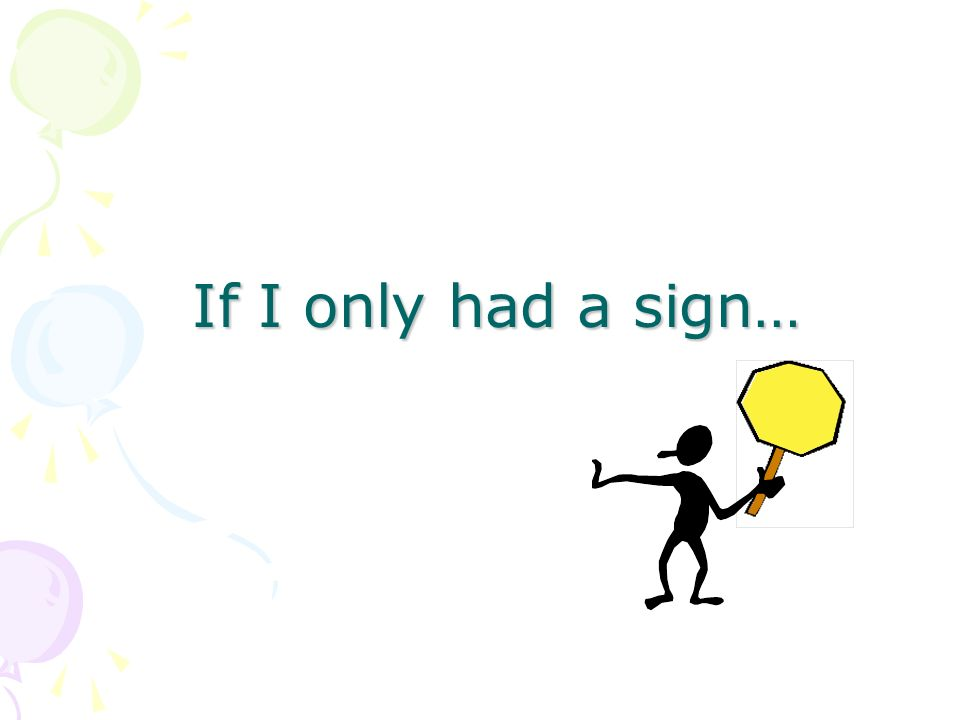 If I only had a sign…
