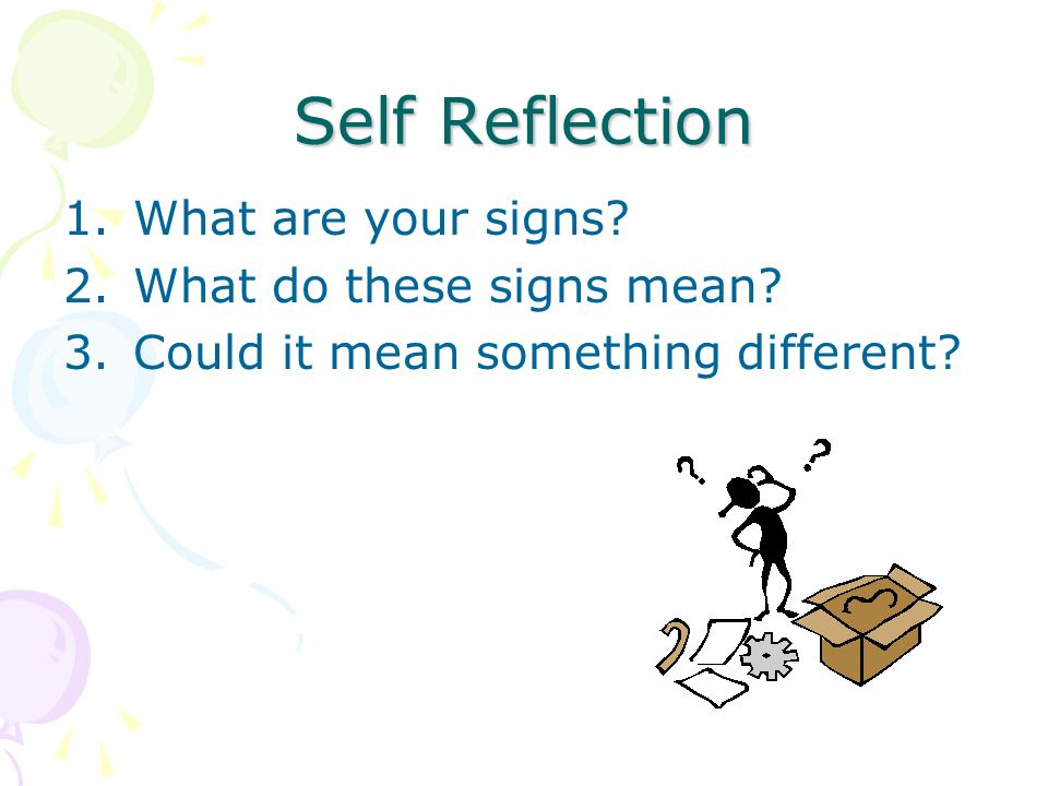 Self Reflection 1.What are your signs. 2.What do these signs mean.