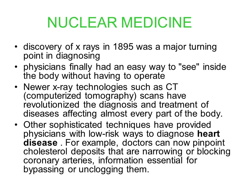 NUCLEAR MEDICINE Half of all people with cancer are treated with radiation, and the number of those who have been cured continues to rise.