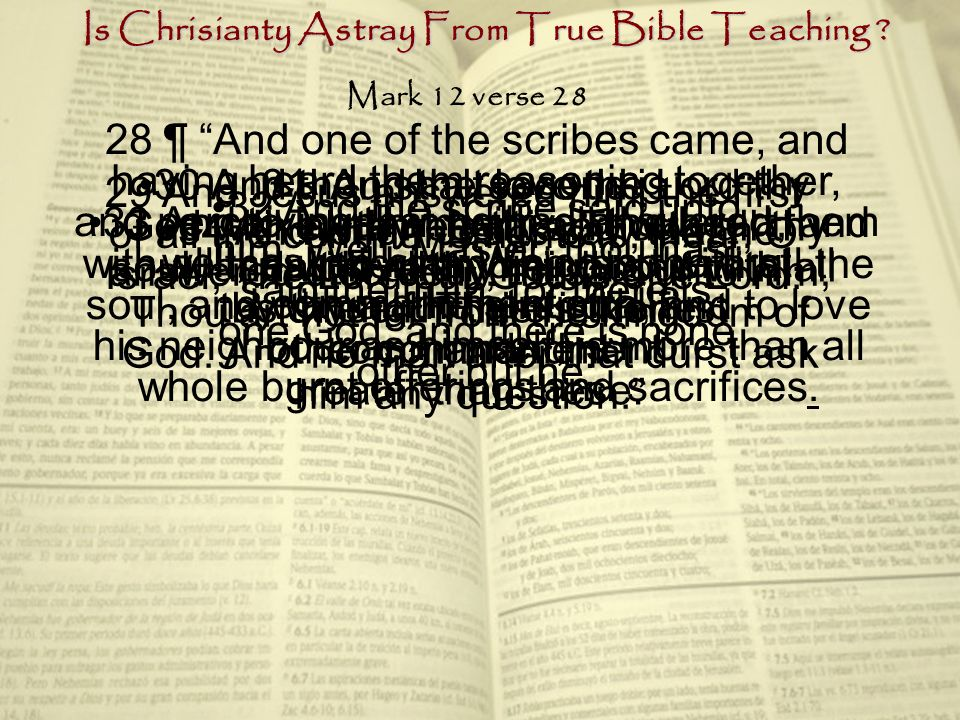 Mark 12 verse 28 Is Chrisianty Astray From True Bible Teaching .
