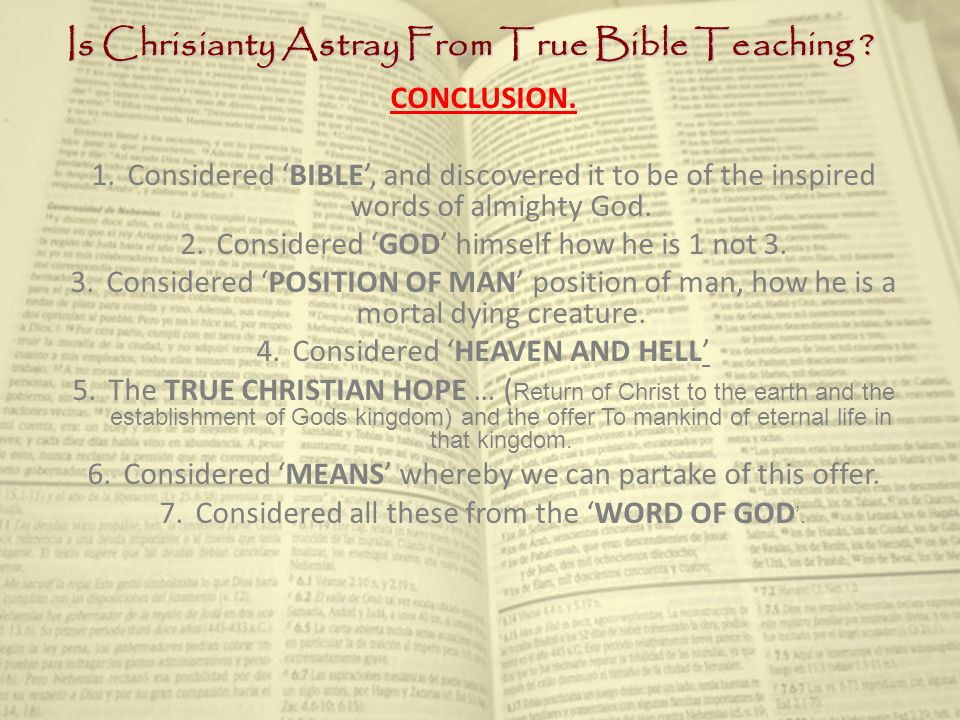 Is Chrisianty Astray From True Bible Teaching . CONCLUSION.