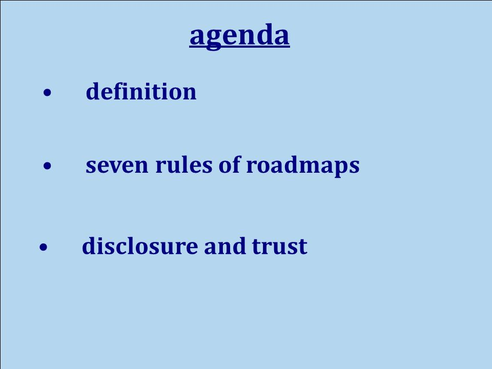 agenda seven rules of roadmaps disclosure and trust definition