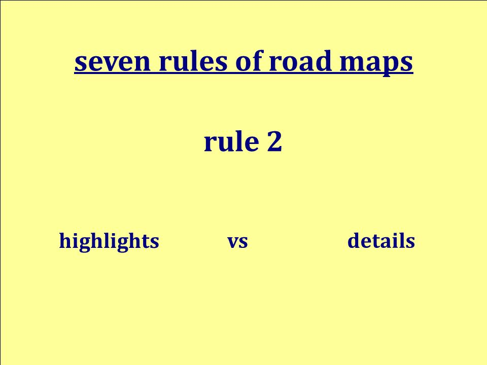 highlights seven rules of road maps rule 2 detailsvs