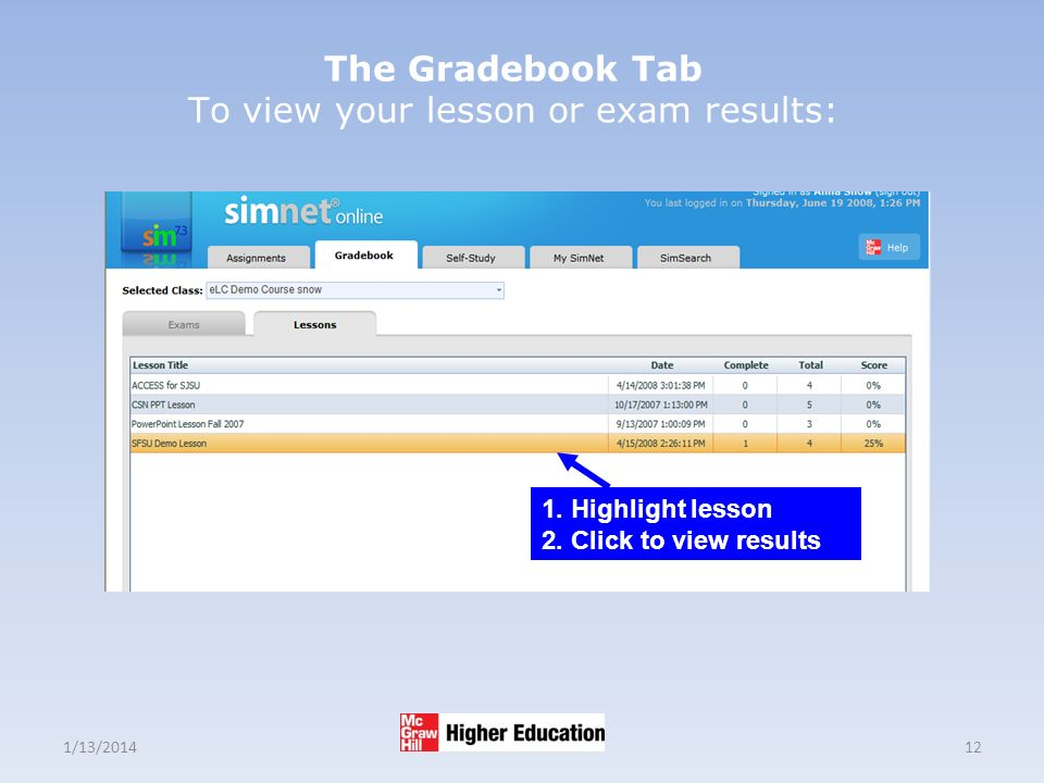 1/13/ The Gradebook Tab To view your lesson or exam results: 1.