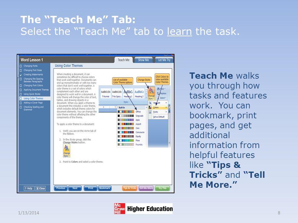 1/13/20148 The Teach Me Tab: Select the Teach Me tab to learn the task.