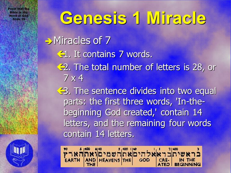 Proof that the Bible is the Word of God Slide 26 Genesis 1 Miracle è Miracles of 7 ç1.