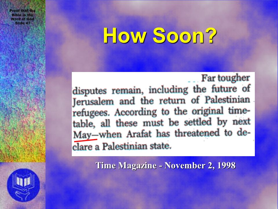 Proof that the Bible is the Word of God Slide 47 How Soon? Time Magazine - November 2, 1998