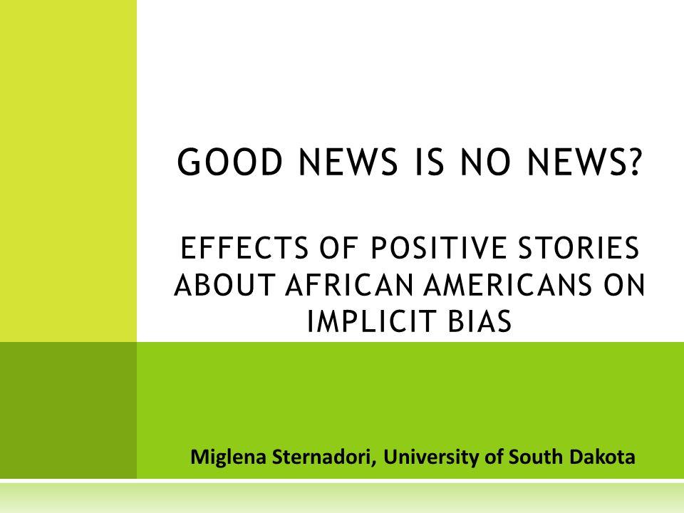 Miglena Sternadori, University of South Dakota GOOD NEWS IS NO NEWS.