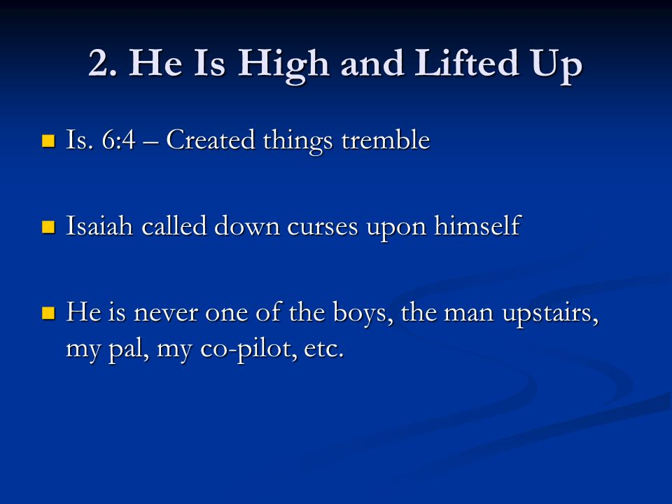 Is. 6:4 – Created things tremble Is. 6:4 – Created things tremble Isaiah called down curses upon himself Isaiah called down curses upon himself He is