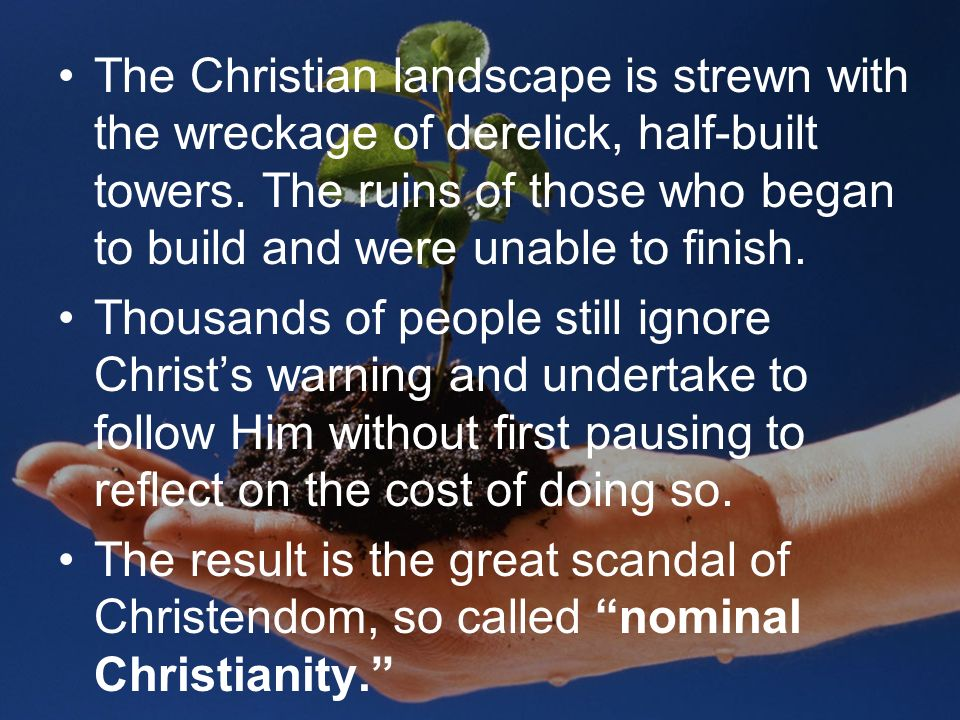 The Christian landscape is strewn with the wreckage of derelick, half-built towers.
