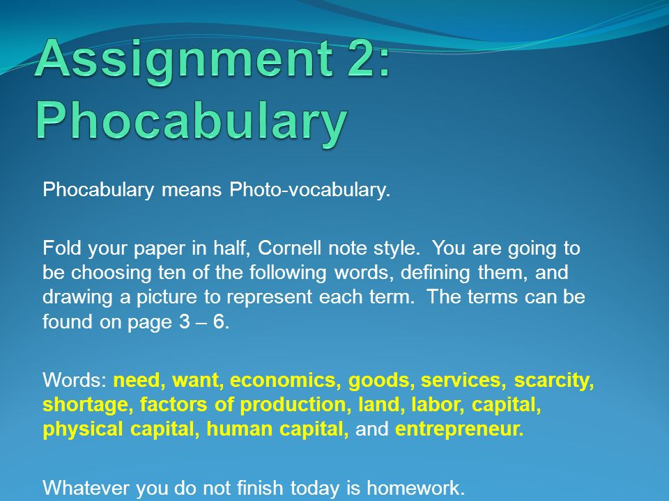 Phocabulary means Photo-vocabulary. Fold your paper in half, Cornell note style. You are going to be choosing ten of the following words, defining the