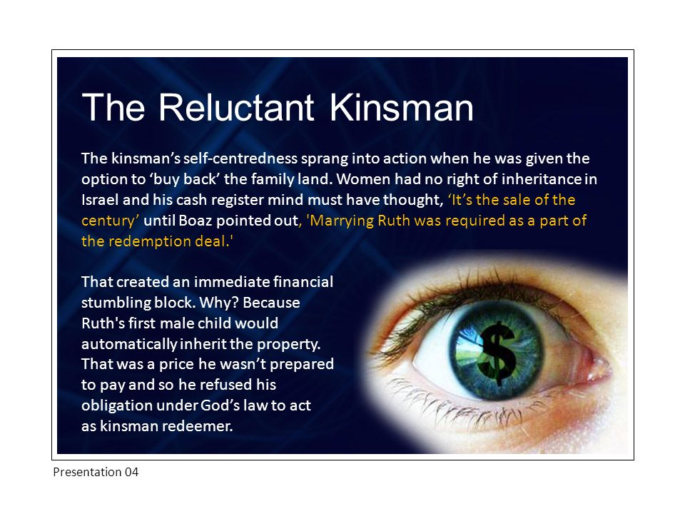 The kinsmans self-centredness sprang into action when he was given the option to buy back the family land.