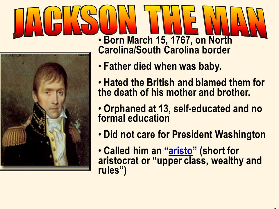 Born March 15, 1767, on North Carolina/South Carolina border Father died when was baby.