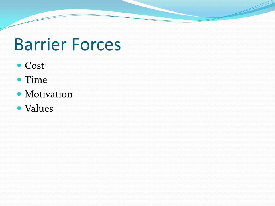 Barrier Forces Cost Time Motivation Values