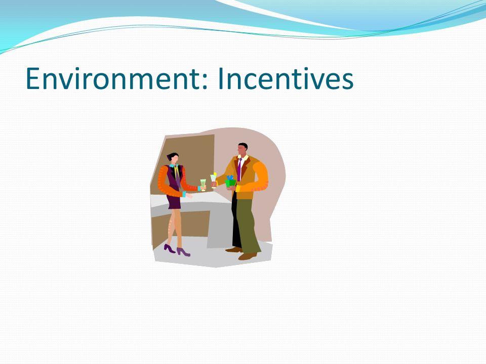 Environment: Incentives