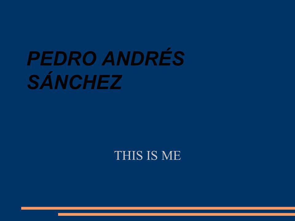 PEDRO ANDRÉS SÁNCHEZ THIS IS ME