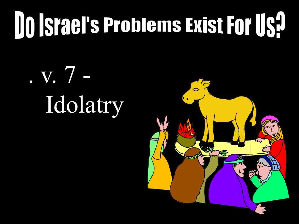 1. v. 7 - Idolatry