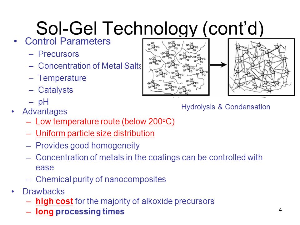 4 Control Parameters –Precursors –Concentration of Metal Salts –Temperature –Catalysts –pH Sol-Gel Technology (contd) Advantages –Low temperature rout