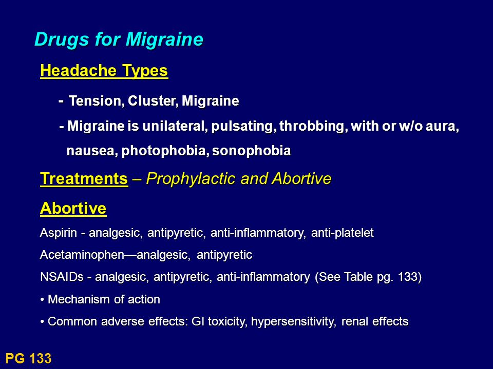 PG 133 Drugs for Migraine Headache Types - Tension, Cluster, Migraine - Tension, Cluster, Migraine - Migraine is unilateral, pulsating, throbbing, wit