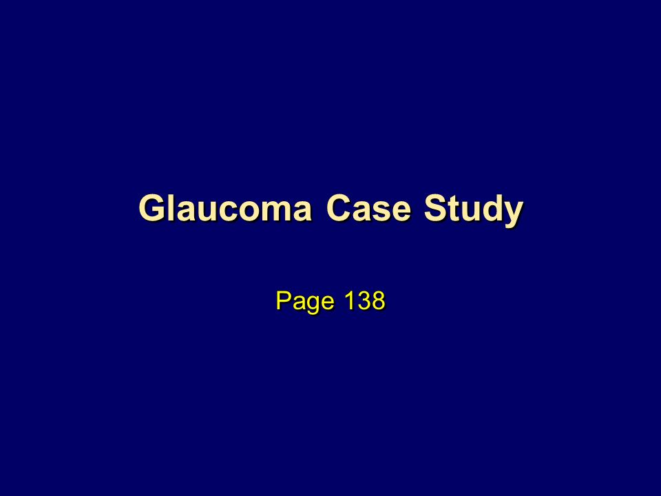 Glaucoma Case Study Page 138