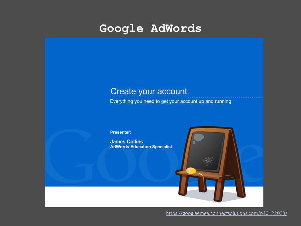 Google AdWords https://googleemea.connectsolutions.com/p40122033/