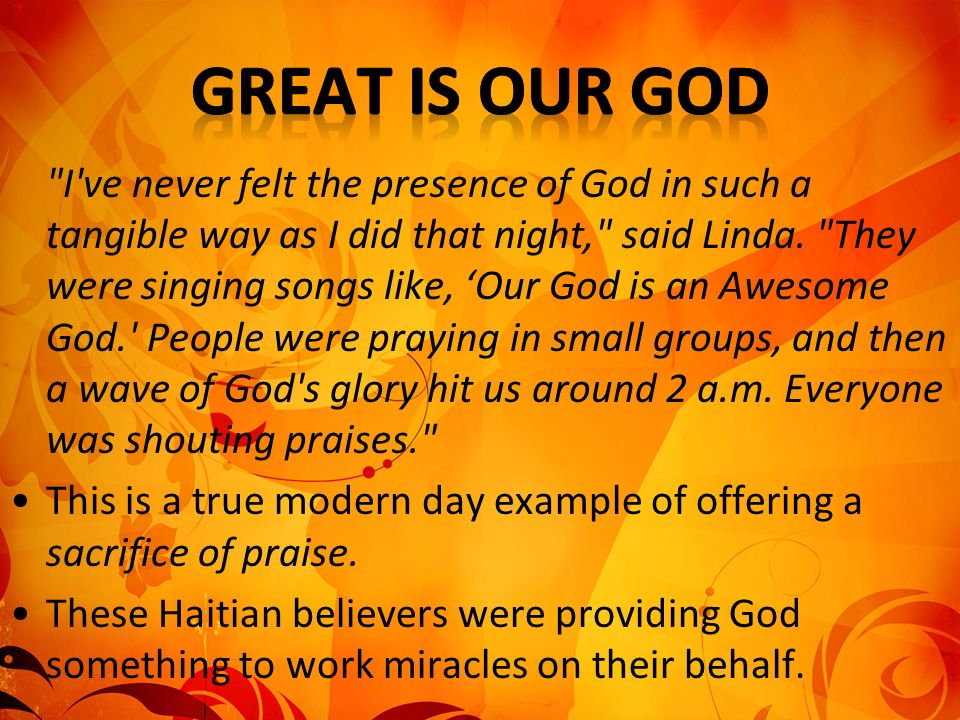 I ve never felt the presence of God in such a tangible way as I did that night, said Linda.