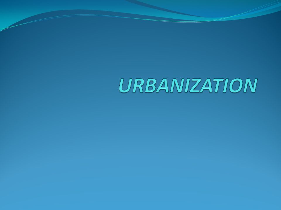 WHAT IS URBANIZATION Urbanization is the physical growth of urban areas as a result of global change.
