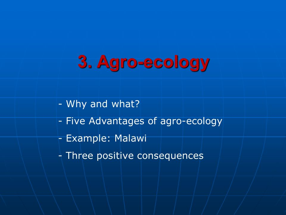 3. Agro-ecology - Why and what.