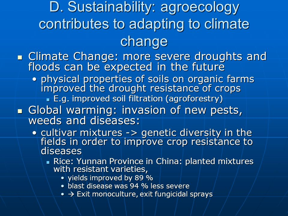 D. Sustainability: agroecology contributes to adapting to climate change Climate Change: more severe droughts and floods can be expected in the future